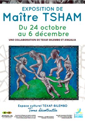 EXPOSITION DE MAITRE TSHAM