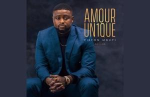 Fiston Mbuyi , album Amour unique